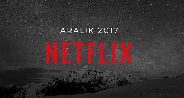 netflix aralik 2017
